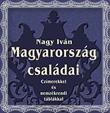 Nagy, I. Magyarország családai